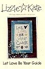 Let Love Be Your Guide -- counted cross stitch from Lizzie Kate