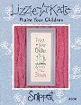 Praise Your Children -- counted cross stitch from Lizzie Kate